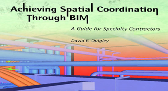 Achieving Spatial Coordination Through BIM: A Guide for Specialty Contractors