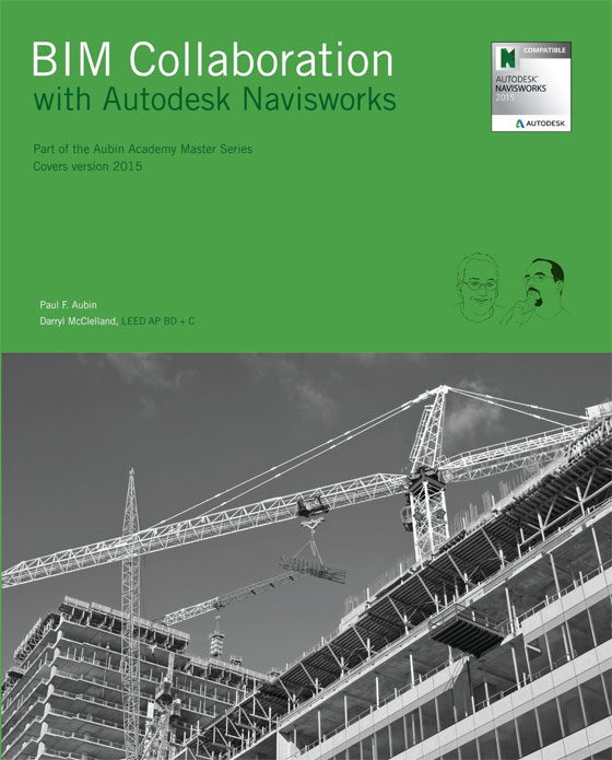 Darryl McClelland and Paul Aubin have jointly written an exclusive Book for BIM professionals. This BIM book is titled as BIM Collaboration with Autodesk Navisworks. This book is a part of the Aubin Academy Master Series.