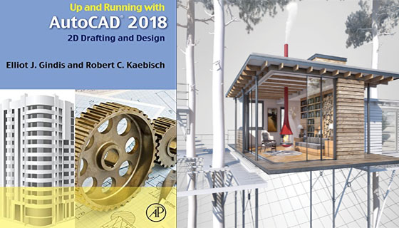 Up and Running with AutoCAD 2018: 2D Drafting and Design – An exclusive e-book